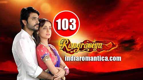 Rangrasiya: 1×103