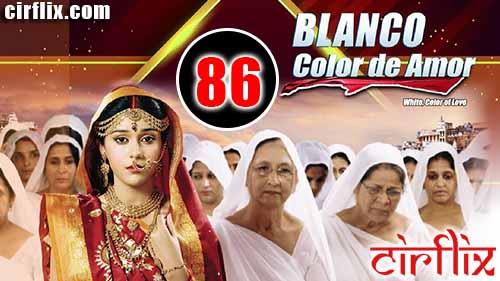 Blanco, Color de Amor: 1×86