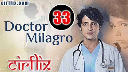 Doctor Milagro: 1×33